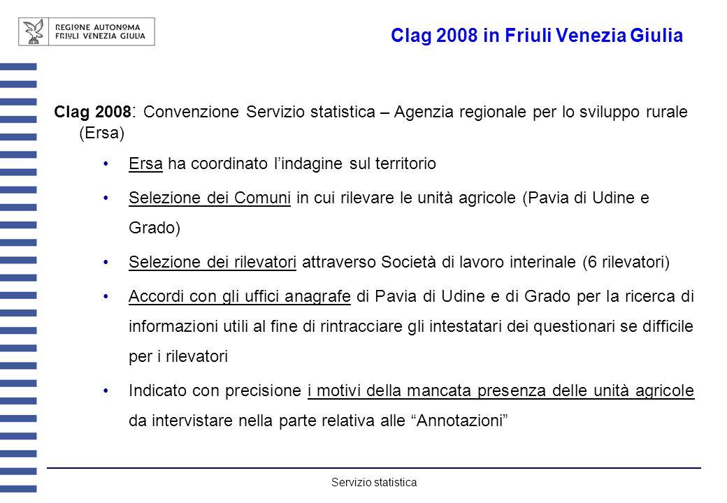 Servizio statistica Clag 2008 in Friuli Venezia Giulia Clag 2008 : Convenzione Servizio statistica – Agenzia regionale per lo sviluppo rurale (Ersa) E