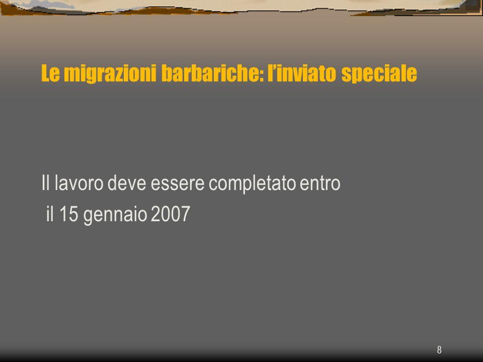 8 Il lavoro deve essere completato entro il 15 gennaio 2007