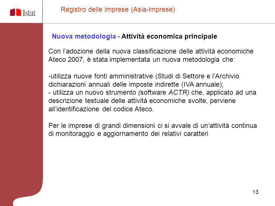 13 Con ladozione della nuova classificazione delle attività economiche Ateco 2007, è stata implementata un nuova metodologia che: -utilizza nuove font