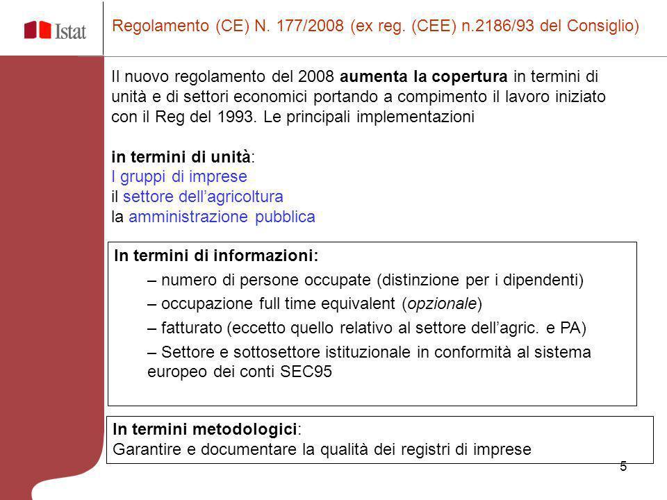 5 In termini di informazioni: – numero di persone occupate (distinzione per i dipendenti) – occupazione full time equivalent (opzionale) – fatturato (