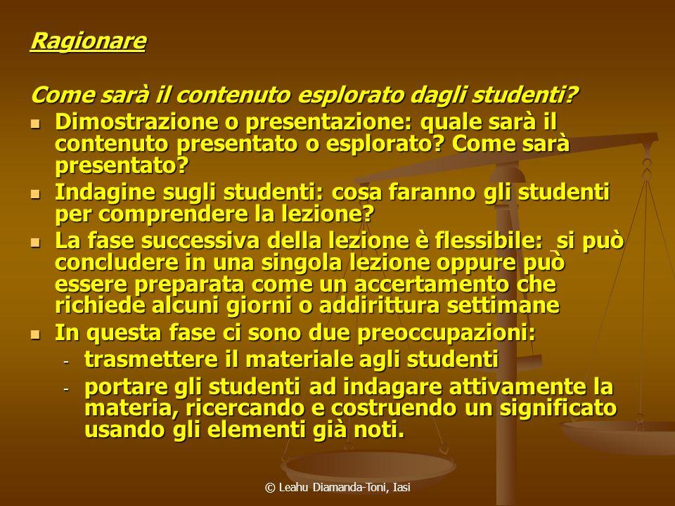 © Leahu Diamanda-Toni, Iasi Ragionare Come sarà il contenuto esplorato dagli studenti? Dimostrazione o presentazione: quale sarà il contenuto presenta