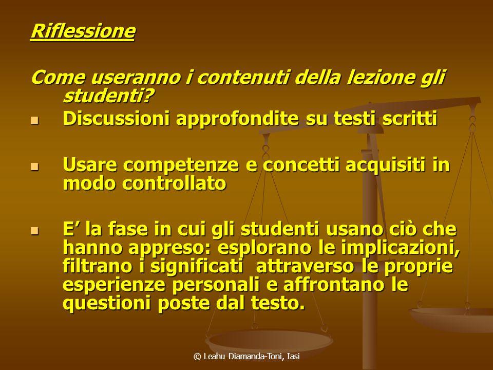 © Leahu Diamanda-Toni, Iasi Riflessione Come useranno i contenuti della lezione gli studenti? Discussioni approfondite su testi scritti Discussioni ap