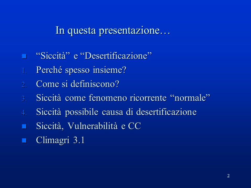 2 In questa presentazione… n Siccità e Desertificazione 1.