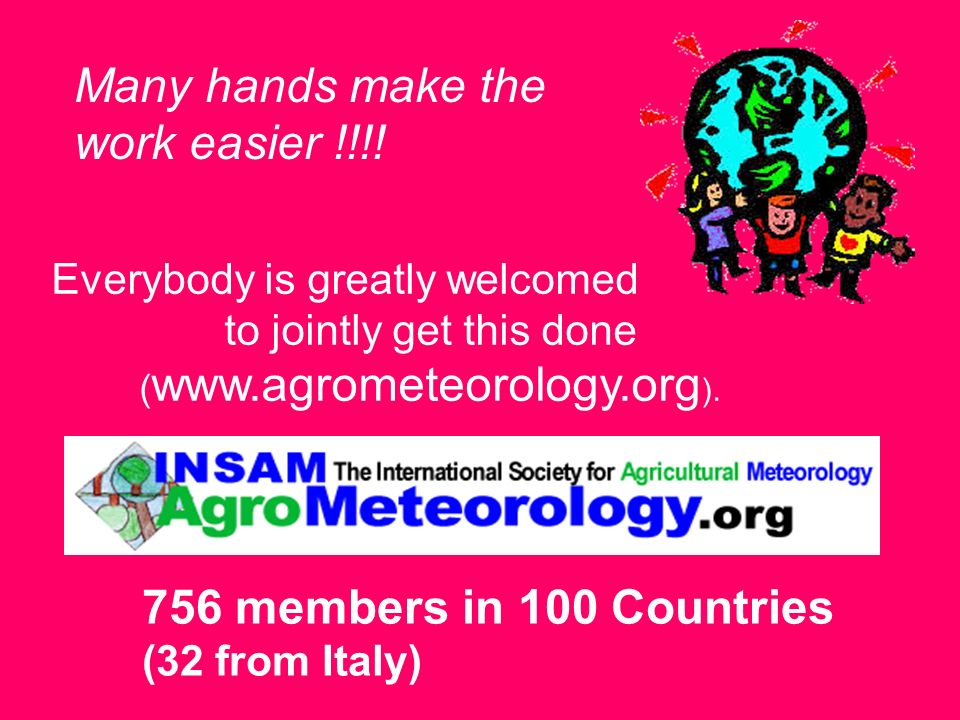 Everybody is greatly welcomed to jointly get this done ( www.agrometeorology.org ).