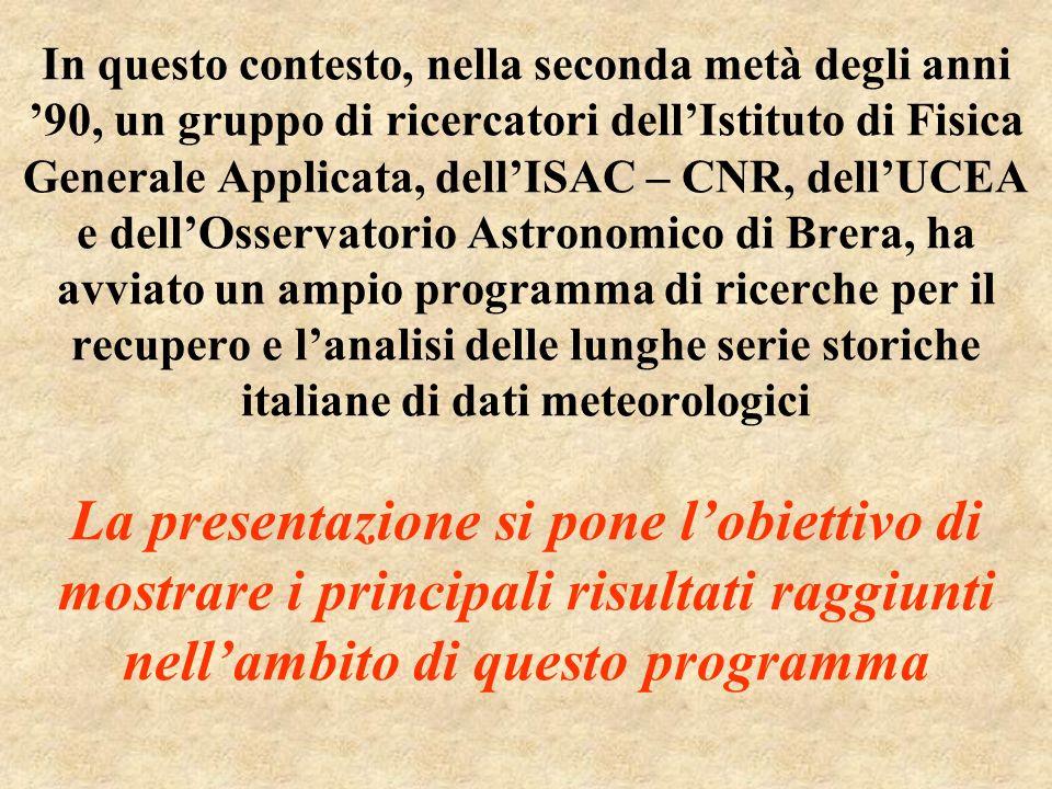 In questo contesto, nella seconda metà degli anni 90, un gruppo di ricercatori dellIstituto di Fisica Generale Applicata, dellISAC – CNR, dellUCEA e d
