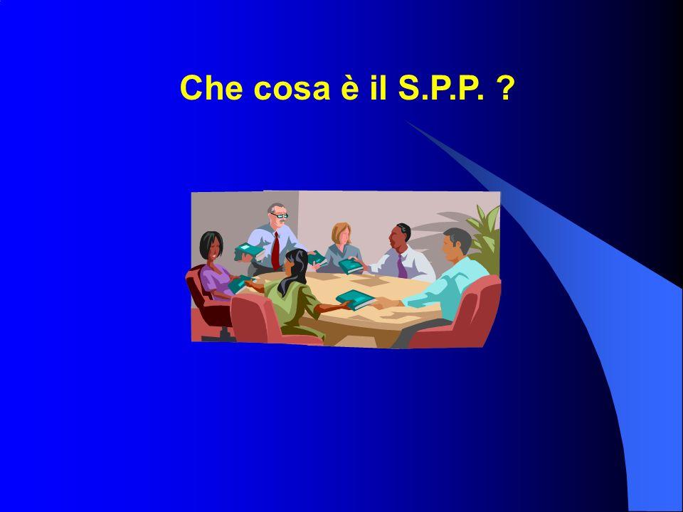Che cosa è il S.P.P. ?