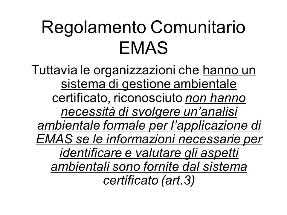 Tuttavia le organizzazioni che hanno un sistema di gestione ambientale certificato, riconosciuto non hanno necessità di svolgere unanalisi ambientale