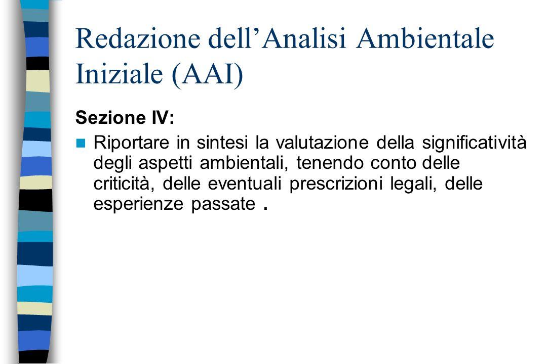 Sezione IV: Riportare in sintesi la valutazione della significatività degli aspetti ambientali, tenendo conto delle criticità, delle eventuali prescri