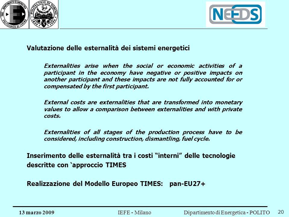 Dipartimento di Energetica - POLITO IEFE - Milano 13 marzo 2009 20 Valutazione delle esternalità dei sistemi energetici Externalities arise when the s