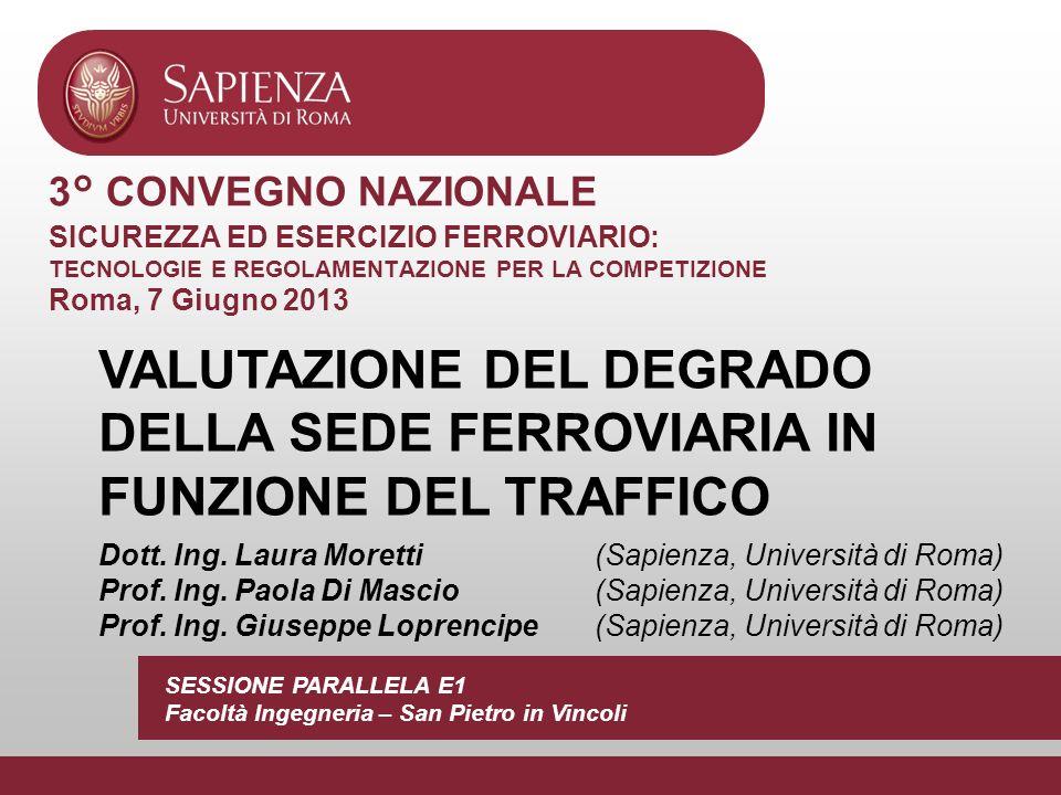3° CONVEGNO NAZIONALE SICUREZZA ED ESERCIZIO FERROVIARIO: TECNOLOGIE E REGOLAMENTAZIONE PER LA COMPETIZIONE Roma, 7 Giugno 2013 VALUTAZIONE DEL DEGRAD