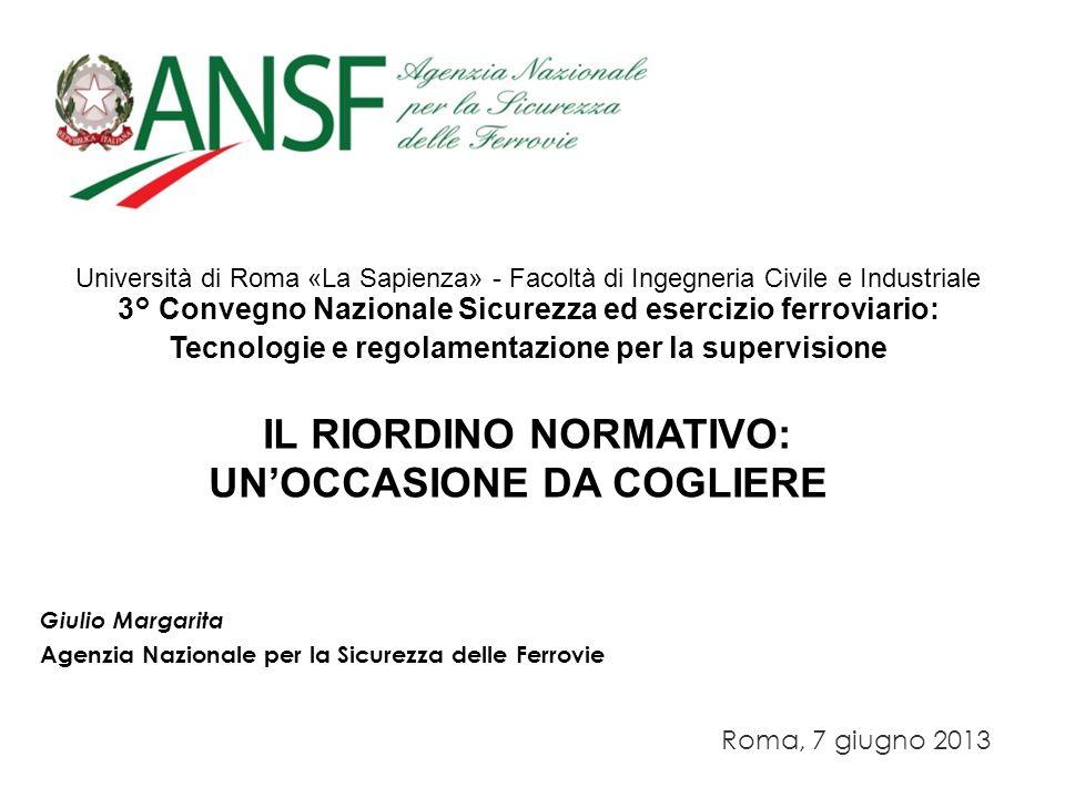 Università di Roma «La Sapienza» - Facoltà di Ingegneria Civile e Industriale 3° Convegno Nazionale Sicurezza ed esercizio ferroviario: Tecnologie e r