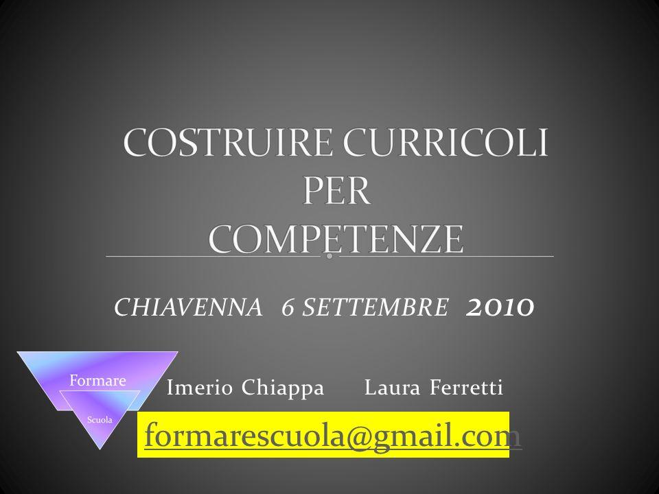 CHIAVENNA 6 SETTEMBRE 2010 Imerio Chiappa Laura Ferretti formarescuola@gmail.com