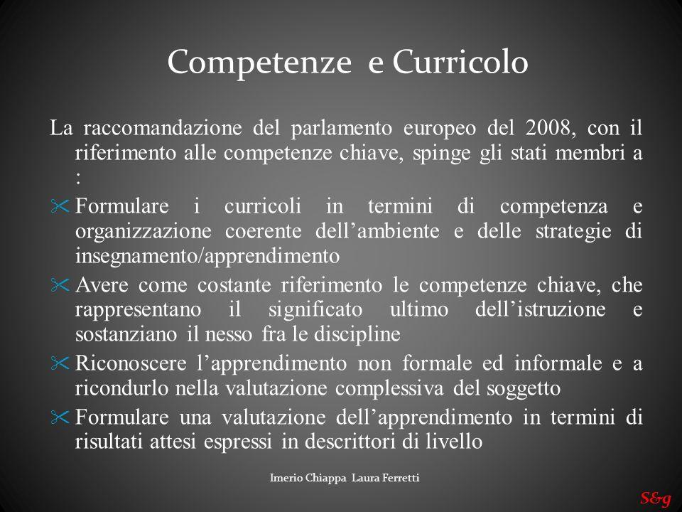 Imerio Chiappa Laura Ferretti S&g La raccomandazione del parlamento europeo del 2008, con il riferimento alle competenze chiave, spinge gli stati memb
