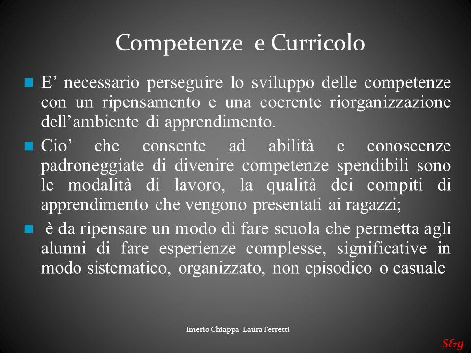Imerio Chiappa Laura Ferretti S&g E necessario perseguire lo sviluppo delle competenze con un ripensamento e una coerente riorganizzazione dellambient