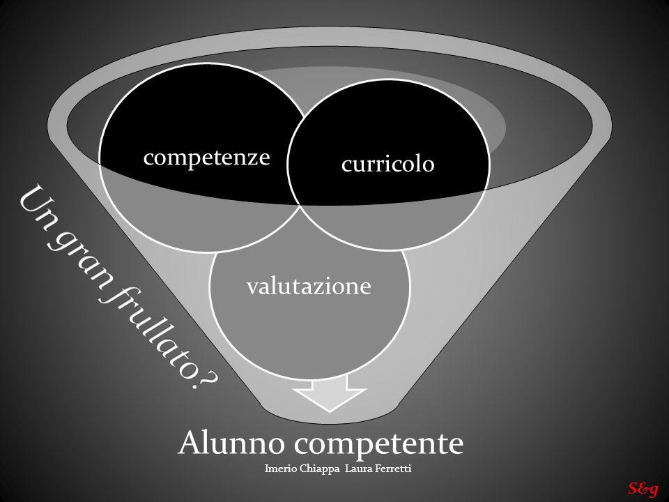 Alunno competente valutazione competenze curricolo Imerio Chiappa Laura Ferretti S&g