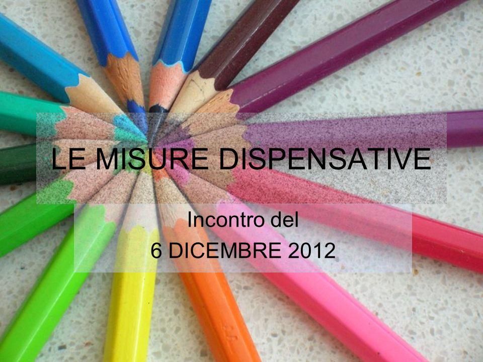 LE MISURE DISPENSATIVE Incontro del 6 DICEMBRE 2012