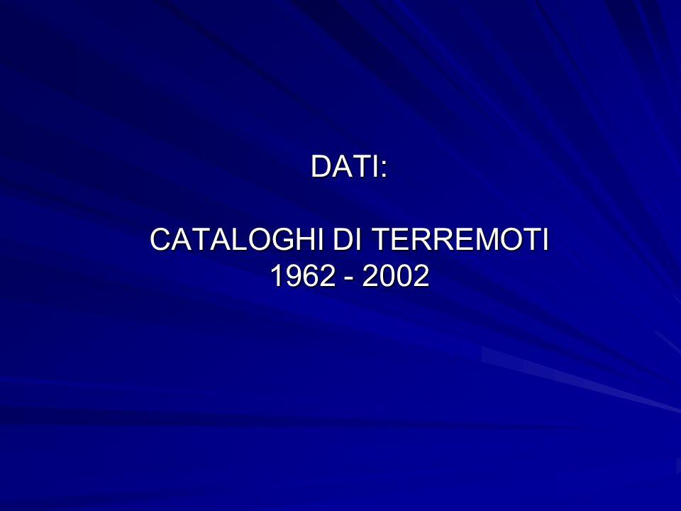 DATI: CATALOGHI DI TERREMOTI 1962 - 2002