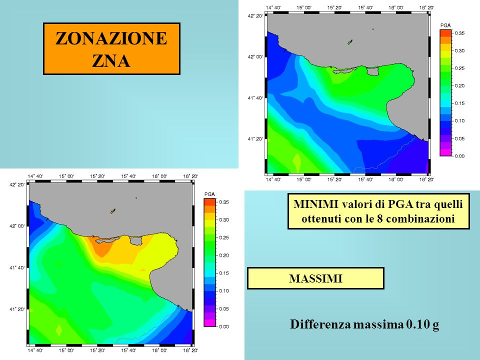 ZONAZIONE ZNA Differenza massima 0.10 g MINIMI valori di PGA tra quelli ottenuti con le 8 combinazioni MASSIMI
