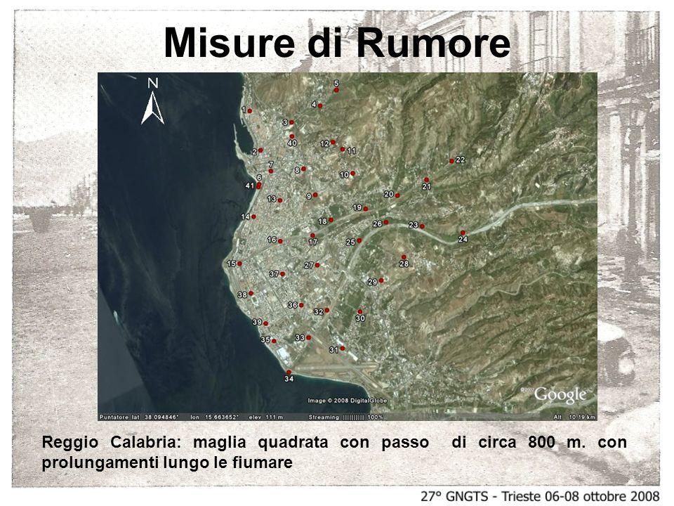 Misure di Rumore Reggio Calabria: maglia quadrata con passo di circa 800 m. con prolungamenti lungo le fiumare