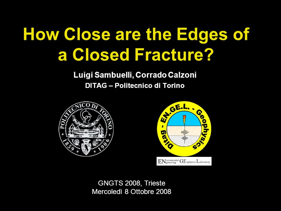 GNGTS 2008 -How Close are the Edges of a Closed Fracture.