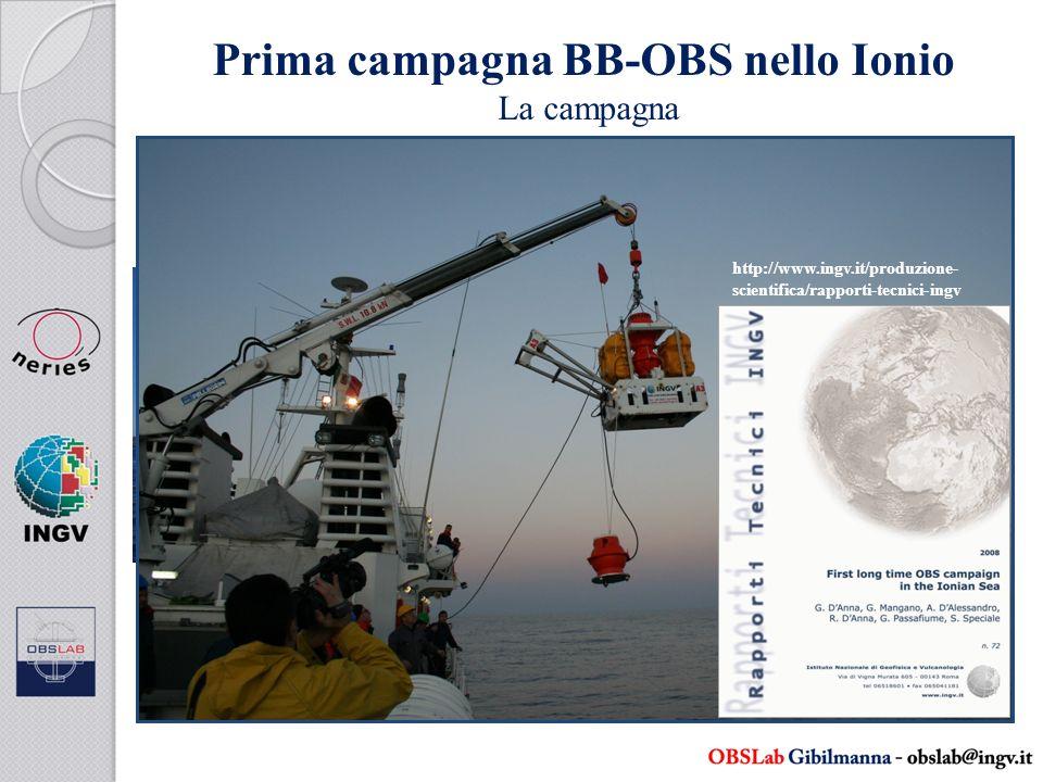 Nave Amm. Magnaghi Pattugliatore U. Diciotti Prima campagna BB-OBS nello Ionio La campagna http://www.ingv.it/produzione- scientifica/rapporti-tecnici
