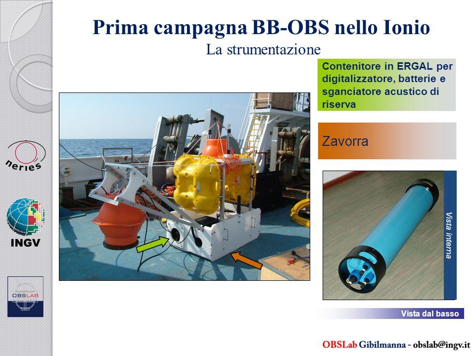 Prima campagna BB-OBS nello Ionio La strumentazione Contenitore in ERGAL per digitalizzatore, batterie e sganciatore acustico di riserva Vista interna Zavorra Vista dal basso