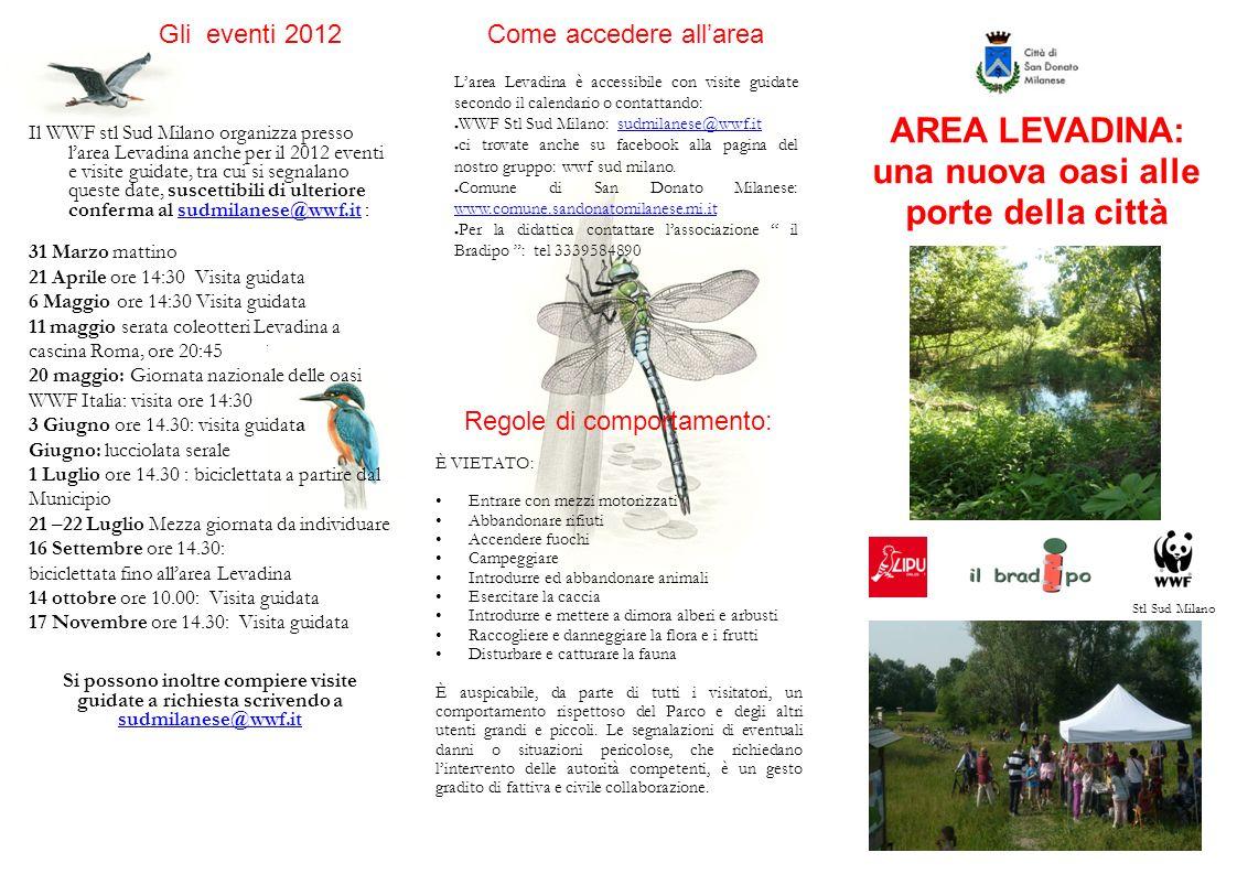 Come accedere allarea Larea Levadina è accessibile con visite guidate secondo il calendario o contattando: WWF Stl Sud Milano: sudmilanese@wwf.itsudmi