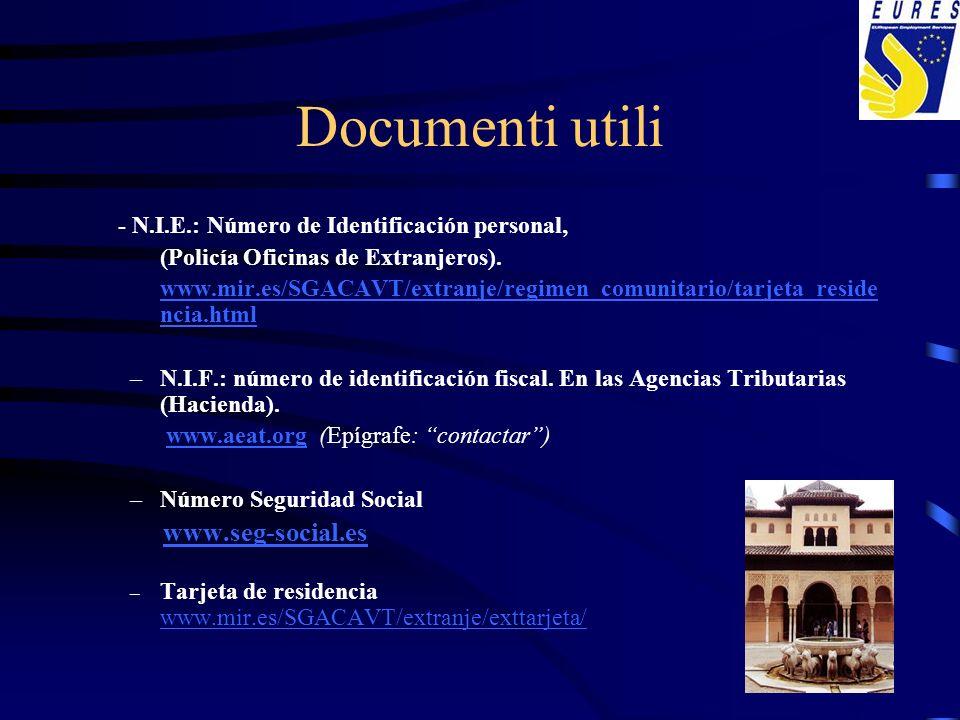 Documenti utili - N.I.E.: Número de Identificación personal, (Policía Oficinas de Extranjeros). www.mir.es/SGACAVT/extranje/regimen_comunitario/tarjet
