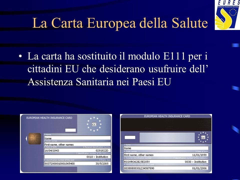 La Carta Europea della Salute La carta ha sostituito il modulo E111 per i cittadini EU che desiderano usufruire dell Assistenza Sanitaria nei Paesi EU
