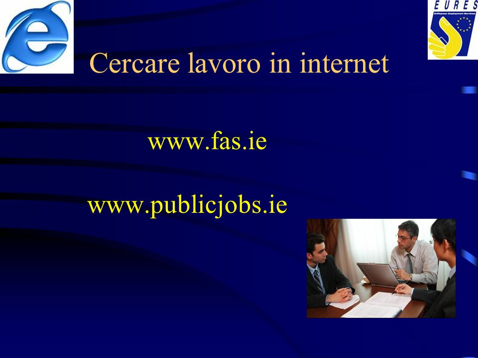 EURES in FAS-Irlanda 19 EURES consulenti Più informazioni su: www.europa.eu.int/eures