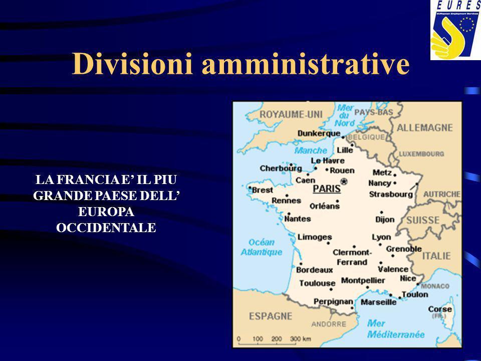 Divisioni amministrative LA FRANCIA E IL PIU GRANDE PAESE DELL EUROPA OCCIDENTALE