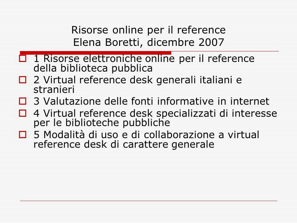 1 Risorse elettroniche online per il reference della biblioteca pubblica 2 Virtual reference desk generali italiani e stranieri 3 Valutazione delle fo