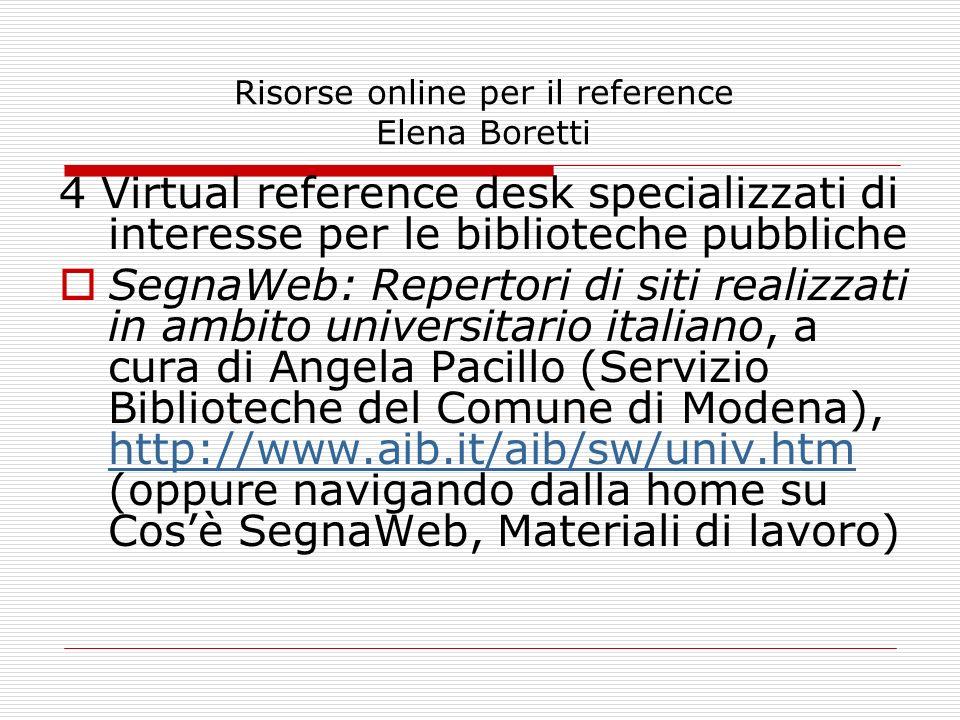 Risorse online per il reference Elena Boretti 4 Virtual reference desk specializzati di interesse per le biblioteche pubbliche SegnaWeb: Repertori di