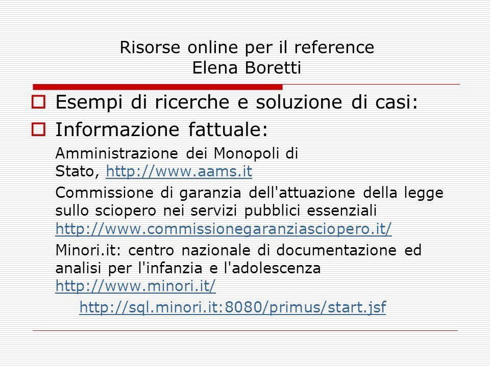 Risorse online per il reference Elena Boretti Esempi di ricerche e soluzione di casi: Informazione fattuale: Amministrazione dei Monopoli di Stato, ht