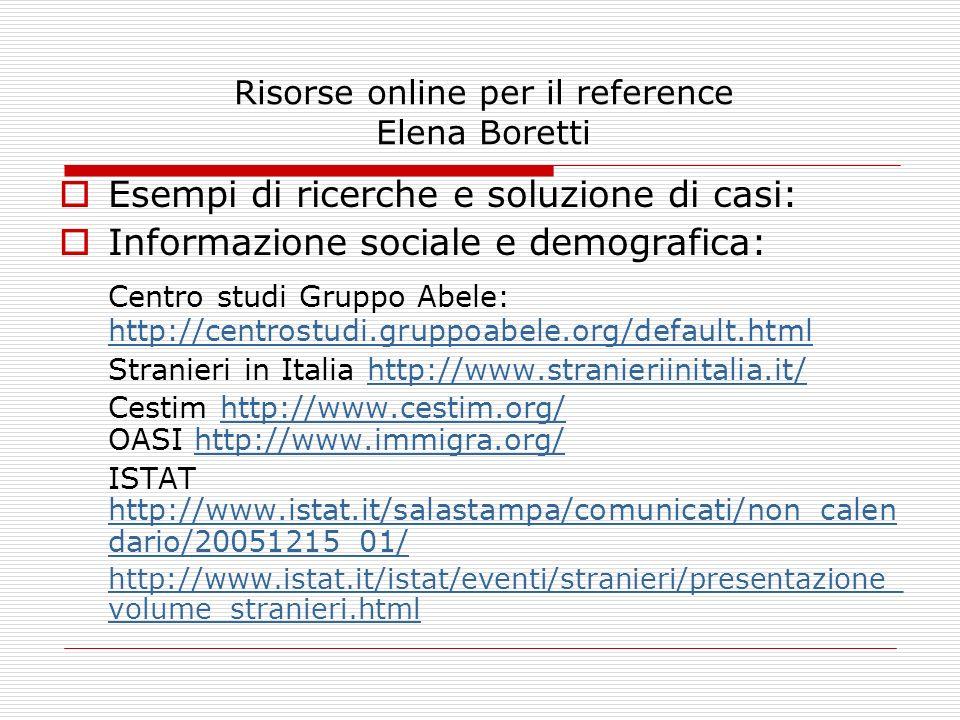 Risorse online per il reference Elena Boretti Esempi di ricerche e soluzione di casi: Informazione sociale e demografica: Centro studi Gruppo Abele: h
