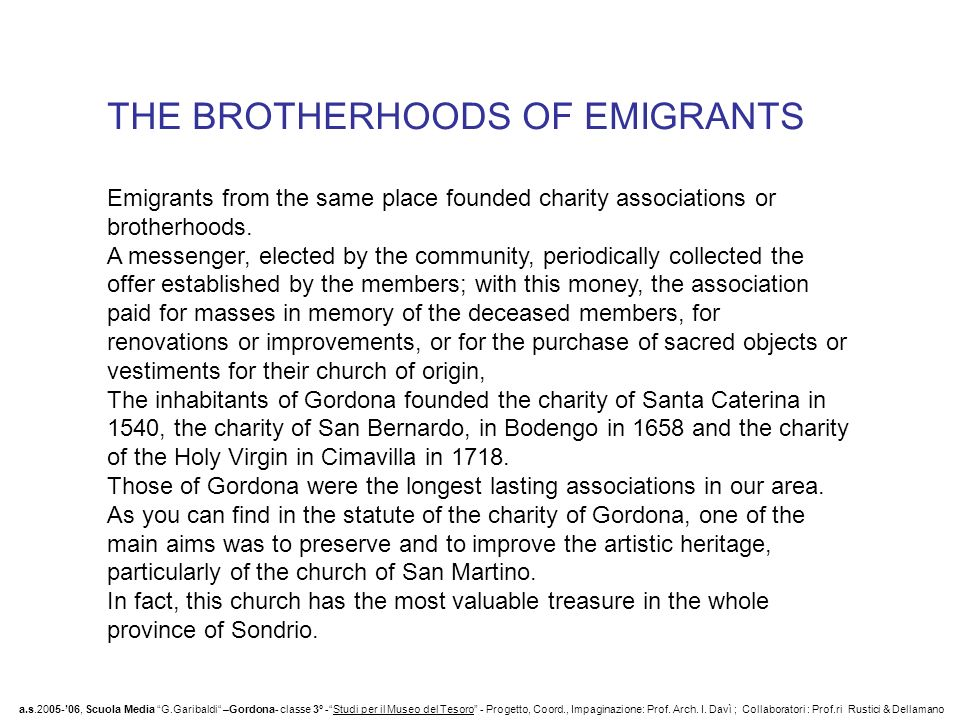 THE BROTHERHOODS OF EMIGRANTS Emigrants from the same place founded charity associations or brotherhoods.