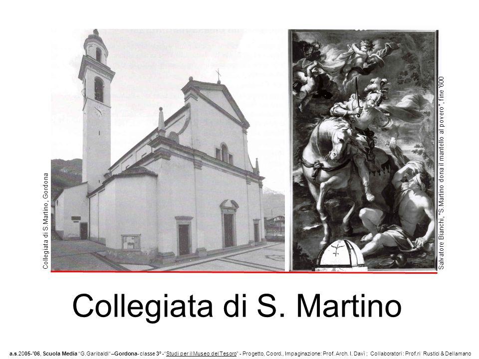 Studi per il Museo del Tesoro a.s.2005-06, Scuola Media G.Garibaldi –Gordona- classe 3° -Studi per il Museo del Tesoro - Progetto, Coord., Impaginazione: Prof.