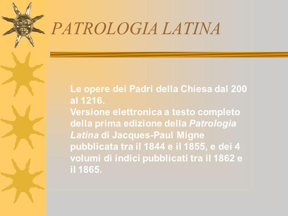 PATROLOGIA LATINA Le opere dei Padri della Chiesa dal 200 al 1216.