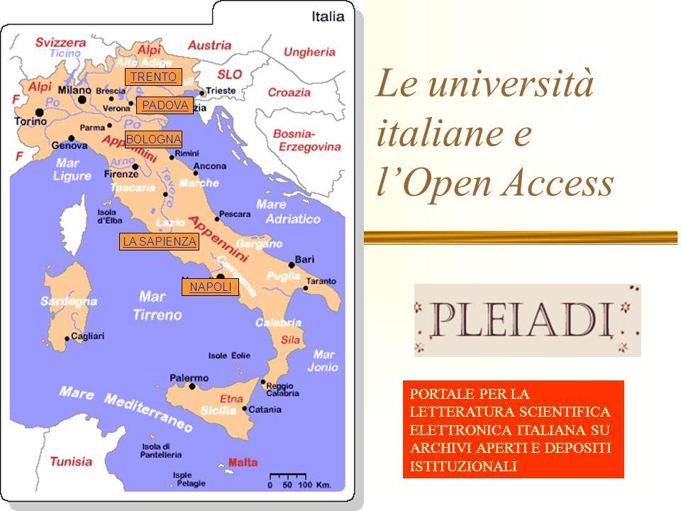 Le università italiane e lOpen Access NAPOLI BOLOGNA LA SAPIENZA TRENTO PORTALE PER LA LETTERATURA SCIENTIFICA ELETTRONICA ITALIANA SU ARCHIVI APERTI E DEPOSITI ISTITUZIONALI PADOVA
