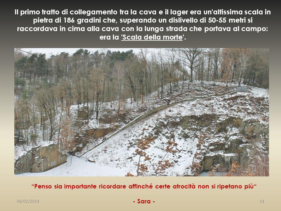 Il primo tratto di collegamento tra la cava e il lager era un'altissima scala in pietra di 186 gradini che, superando un dislivello di 50-55 metri si