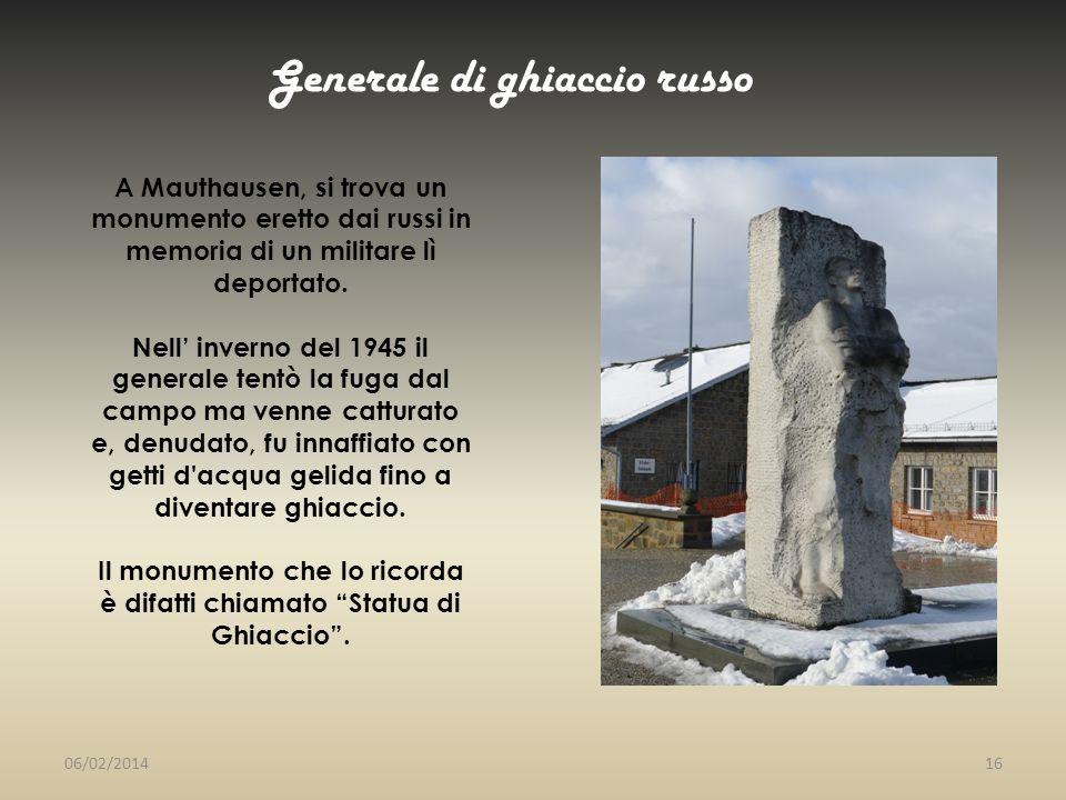 A Mauthausen, si trova un monumento eretto dai russi in memoria di un militare lì deportato. Nell inverno del 1945 il generale tentò la fuga dal campo