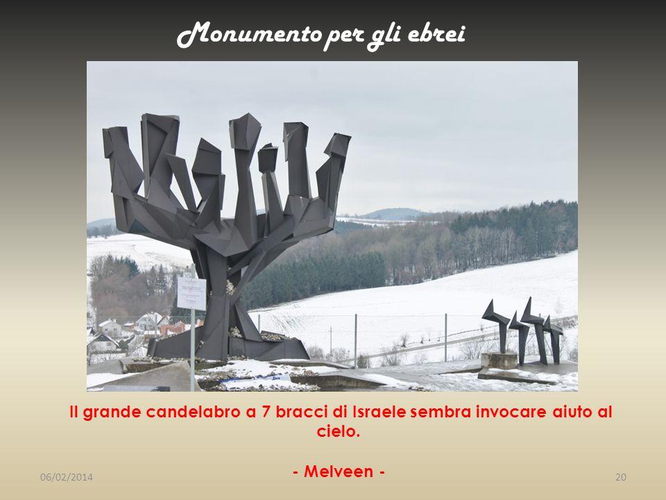 Monumento per gli ebrei 06/02/201420 Il grande candelabro a 7 bracci di Israele sembra invocare aiuto al cielo. - Melveen -