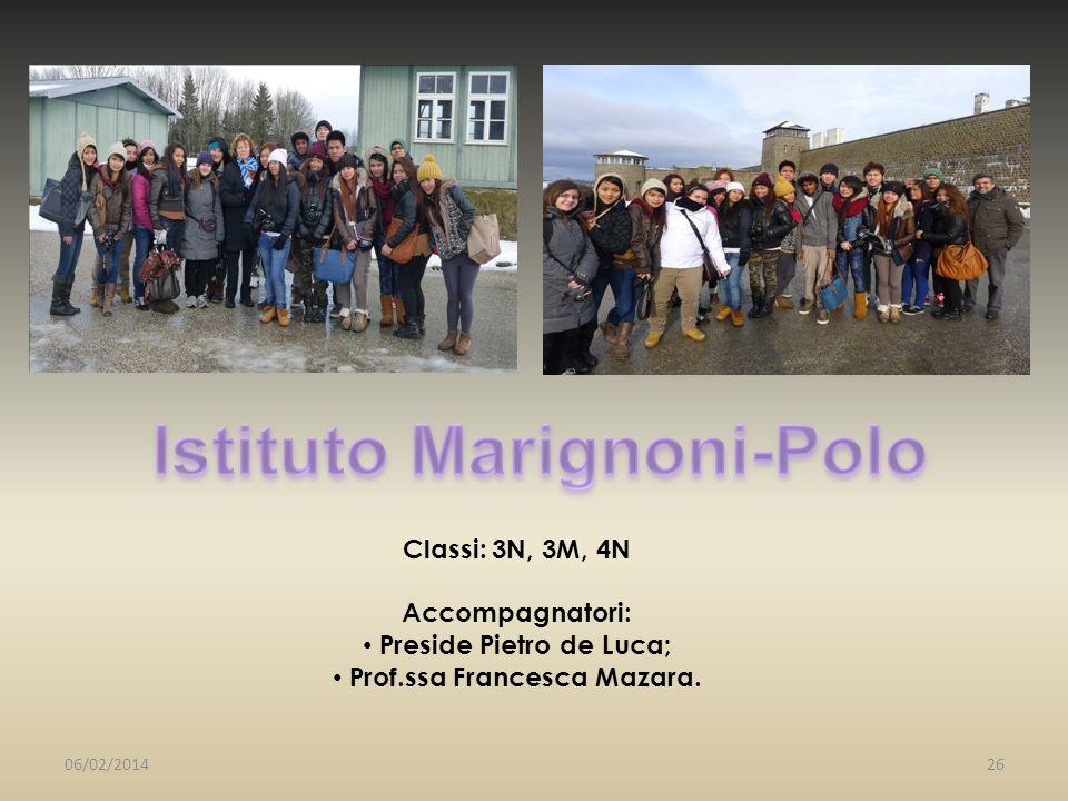 Classi: 3N, 3M, 4N Accompagnatori: Preside Pietro de Luca; Prof.ssa Francesca Mazara. 06/02/201426