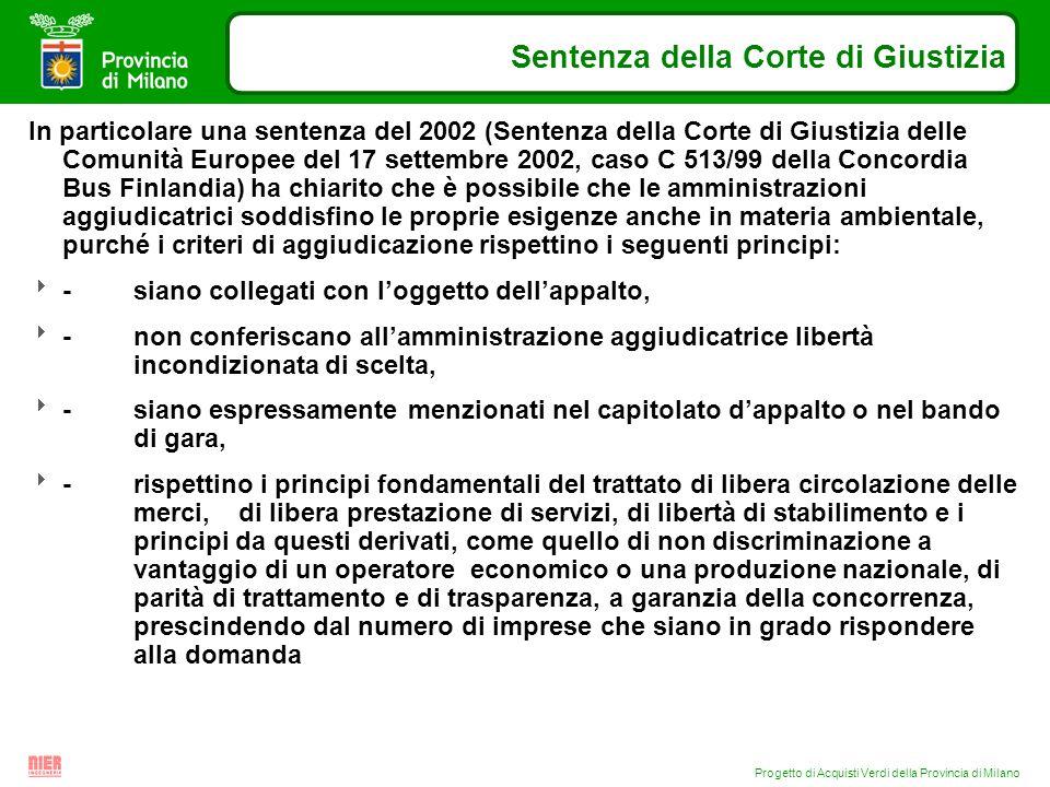 Progetto di Acquisti Verdi della Provincia di Milano Sentenza della Corte di Giustizia In particolare una sentenza del 2002 (Sentenza della Corte di G
