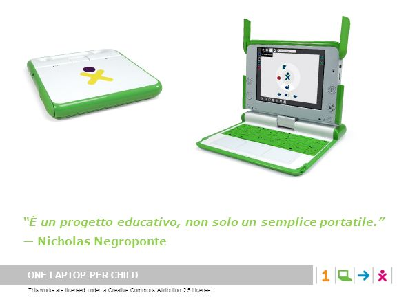 ONE LAPTOP PER CHILD This works are licensed under a Creative Commons Attribution 2.5 License.