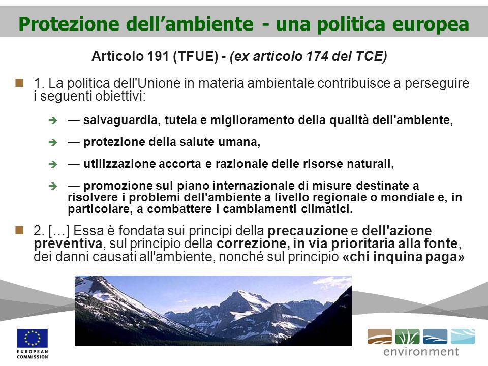 Protezione dellambiente - una politica europea 1. La politica dell'Unione in materia ambientale contribuisce a perseguire i seguenti obiettivi: salvag