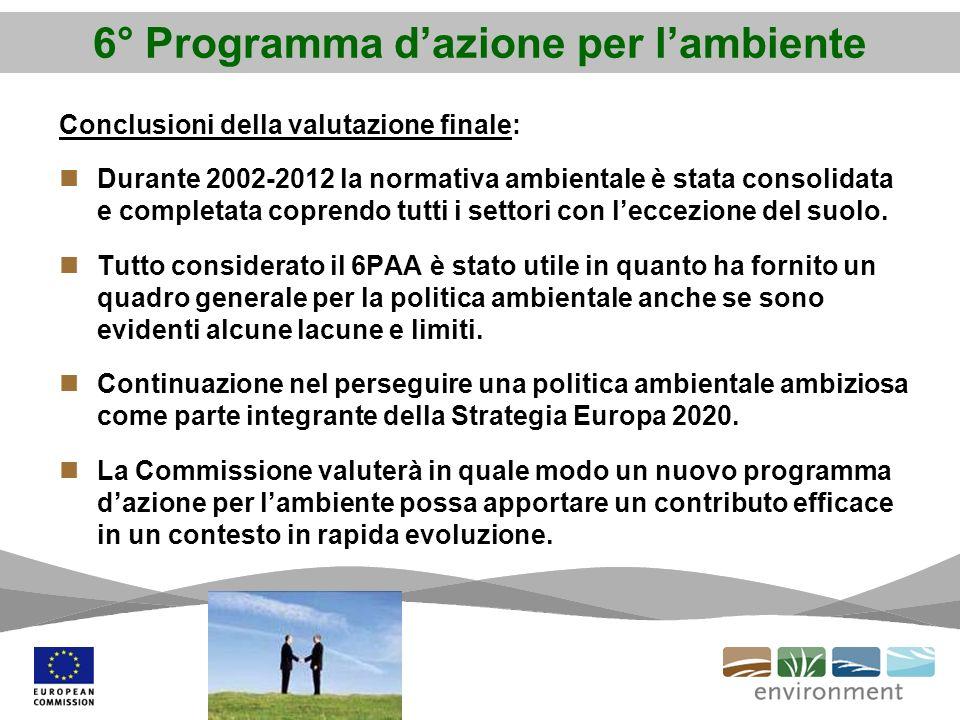 Conclusioni della valutazione finale: Durante 2002-2012 la normativa ambientale è stata consolidata e completata coprendo tutti i settori con leccezione del suolo.