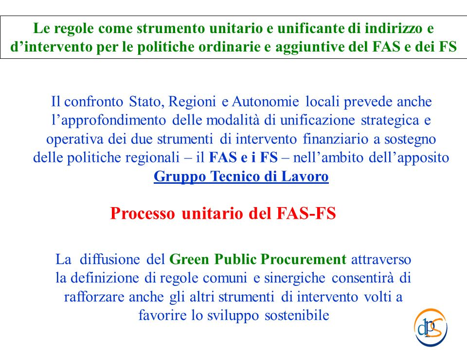 Il confronto Stato, Regioni e Autonomie locali prevede anche lapprofondimento delle modalità di unificazione strategica e operativa dei due strumenti
