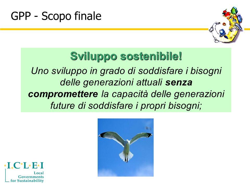 GPP - Scopo finale Sviluppo sostenibile.