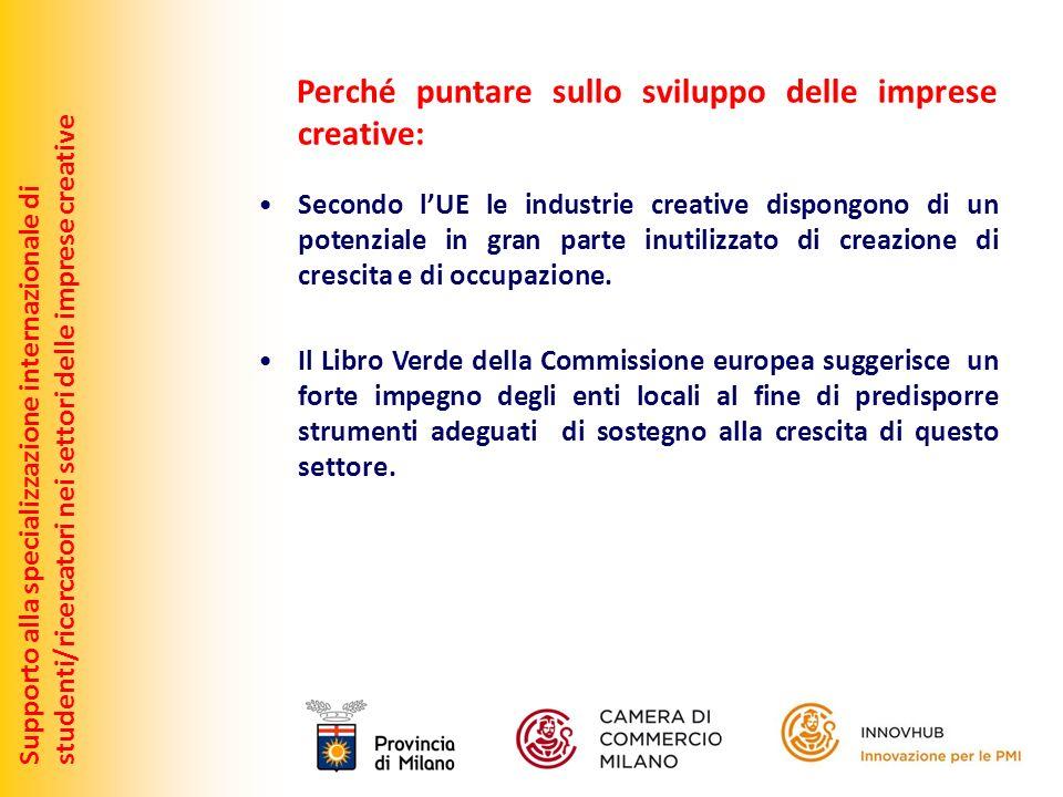Supporto alla specializzazione internazionale distudenti/ricercatori nei settori delle imprese creative Perché puntare sullo sviluppo delle imprese cr